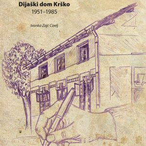 Dijaški dom Krško : 1951-1985 : SI_ZAC/1107